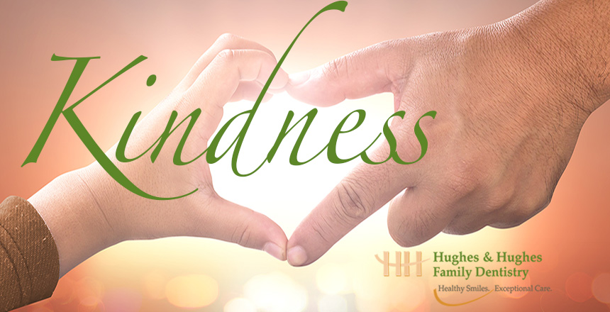 Hughes Dentistry Kindness Blog